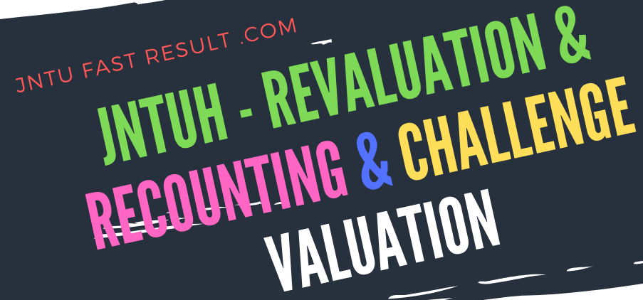 JNTUH Procedure For Recounting & Revaluation And Challenge Valuation