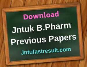 JNTUK B Pharmacy All Semesters Previous Question Papers Pdf