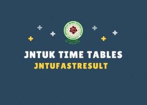 JNTUK Time Tables 2019